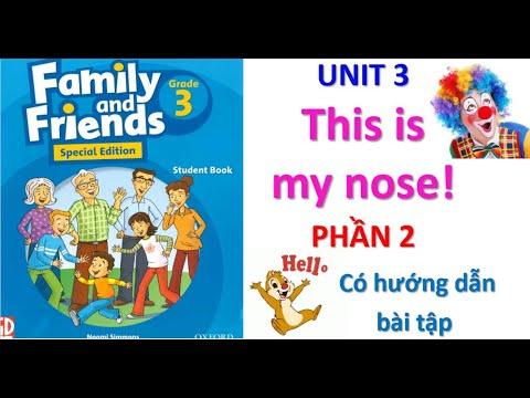 [Tiếng Anh 3]_Family&Friends _Unit 3_This is my nose!_Giọng phát âm chuẩn_Có HD làm bài tập_Phần 2