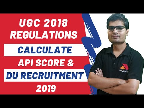 UGC Regulations For Recruitment Of Faculty 2018 And API Score