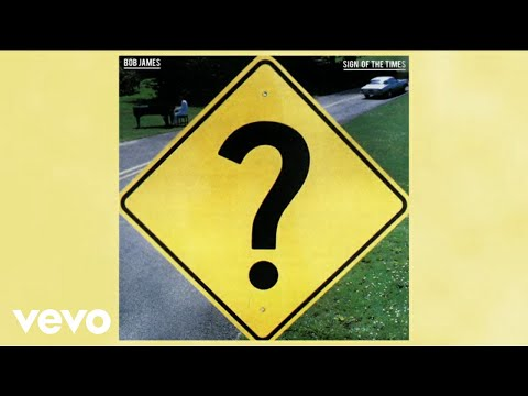 Bob James - Sign Of The Times (audio)