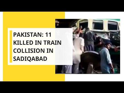 Pakistan: 11 killed in train collision in Sadiqabad