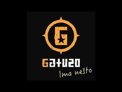 Gatuzo - Ima nešto