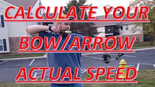 How to Calculate Bow/ARROW SPEED (FPS) without Chronograph