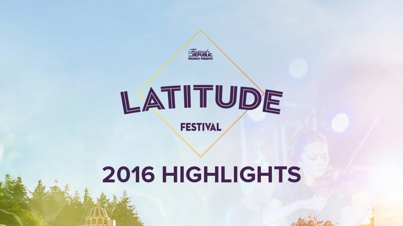 Latitude Festival 2016 Highlights