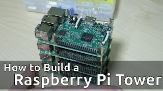 How to build a Raspberry Pi Tower using standoffs/spacers