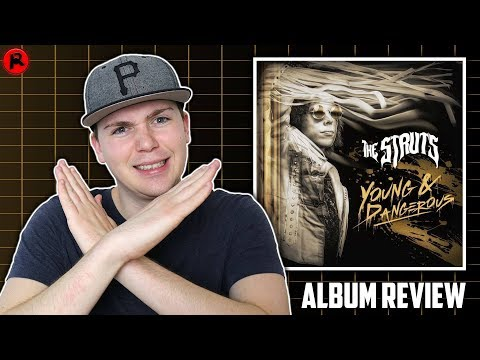 THE STRUTS - YOUNG & DANGEROUS | ALBUM REVIEW
