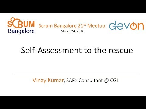 Self-Assessment to the rescue by Vinay Kumar - Scrum Bangalore 21