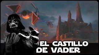 Star Wars Todo Lo Que Sabemos Del Castillo De Darth Vader