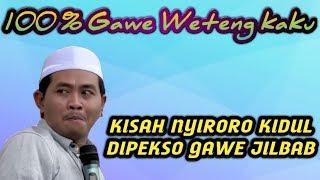 Asli Gawe KeKel,,Kisah Lucu Nyi Roro Kidol Di Suruh Jilbaban , KH Anwar Zahid