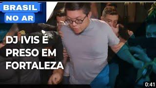 Urgente! Dj Ivis é preso em São Paulo #djivis