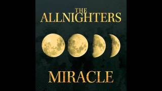 The AllNighters - Miracle (Audio)