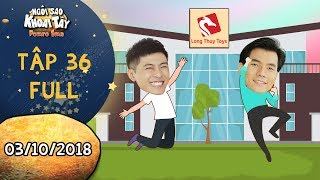 Ngôi sao khoai tây | tập 36 full: Anh em Khánh Toàn, Hoàng Vũ