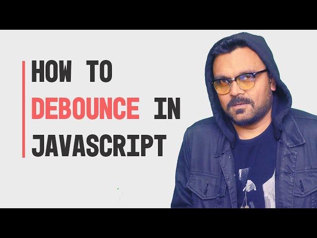 Debounce  in Javascript