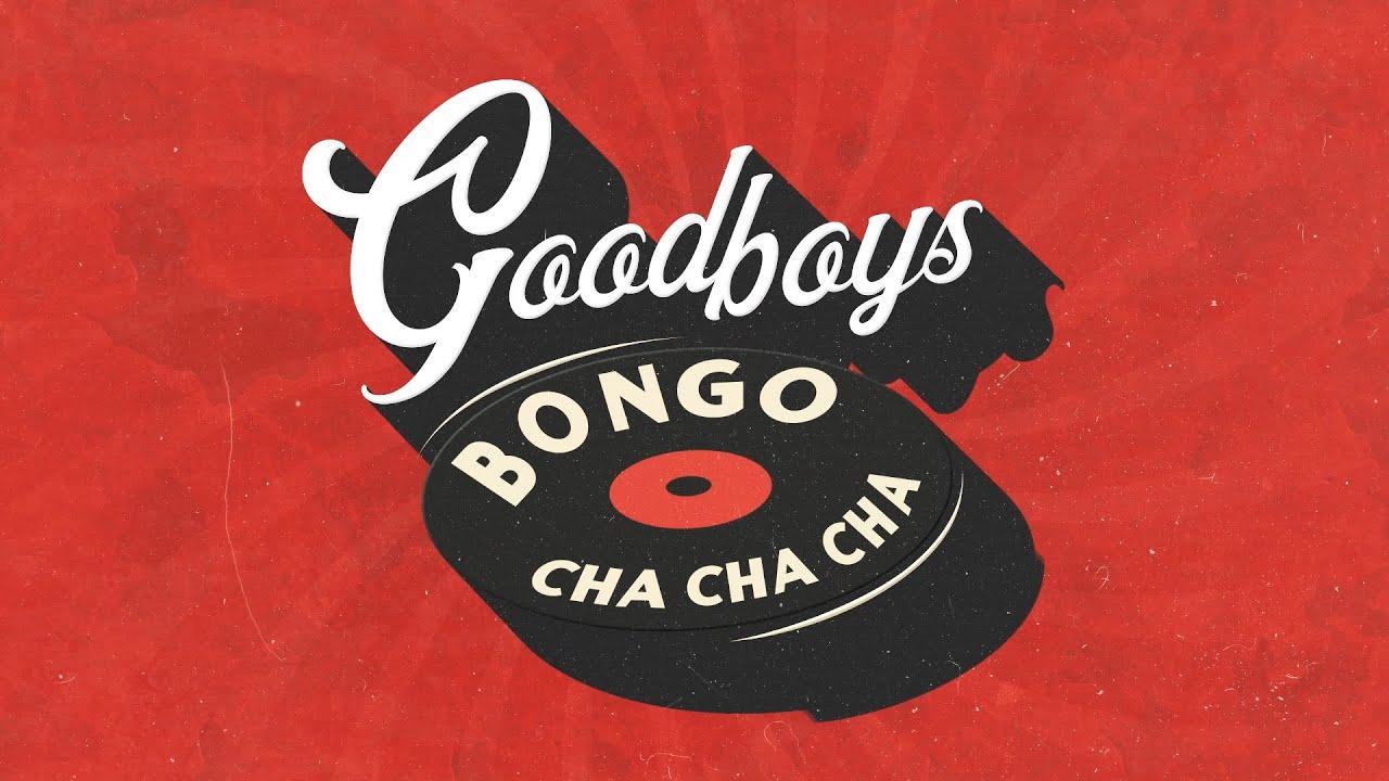 Goodboys - Bongo Cha Cha Cha [Official Lyric Video]