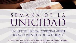Unicidad de Dios - (3 de 6) - El Misterio de la Voluntad de Dios - Julio César Clavijo
