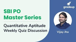 SBI PO Master Series: Weekly Discussion of Quant Quizzes (March 2nd Week)
