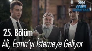 Ali, Esma'yı istemeye geliyor - Sen Anlat Karadeniz 25. Bölüm