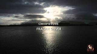 Decora Eyes - Fragile shiver (album version,2008) math core, doom death, post rock