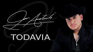 Juan Antonio - Todavía (Lyric Video)