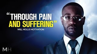 THROUGH PAIN AND SUFFERING - Powerful Motivational Video Ft. Will Hollis (Eye Opening Speech)