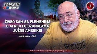 INTERVJU: Mario Bralić - Živeo sam sa plemenima u Africi i u džunglama Južne Amerike! (14.7.2019)