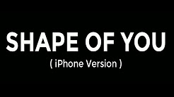 iphone and shape of you ringtone