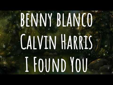 Benny Blanco, Calvin Harris - I Found You [HD-QUALITY]