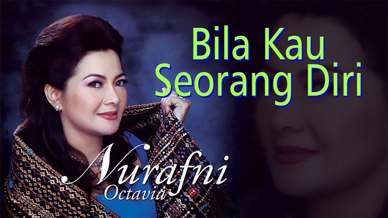 Nur Afni Octavia - Bila Kau Seorang Diri (Original Audio)