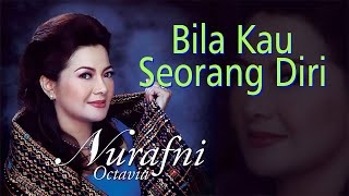 Download lagu Nur Afni Octavia - Bila Kau Seorang Diri (Original Audio) Mp3