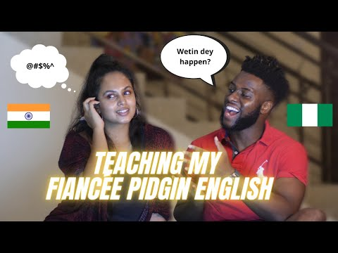 Teaching My Indian Fiancée Pidgin English | Chennai to Lagos