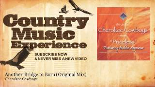Cherokee Cowboys - Another Bridge to Burn - Original Mix - feat. Bobbe Seymour