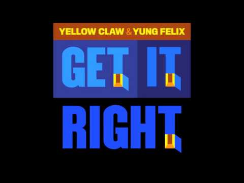 Yellow Claw & Yung FelixGet It Right *FREE DOWNLOAD*