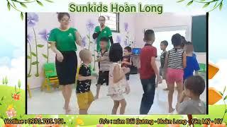 Sunkids Hoàn Long - Sự lựa chọn tuyệt vời