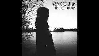"Doug Tuttle ""It Calls On Me"""