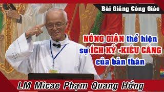NÓNG GIẬN thể hiện sự ÍCH KỶ -KIÊU CĂNG của bản thân |Lm Phạm Quang Hồng