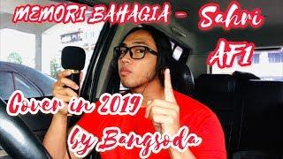 Download lagu Memori Bahagia - Sahri AF1 (cover in 2019 by Bangsoda)