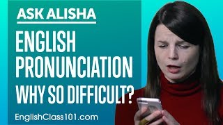 Why English Pronunciation is Difficult?