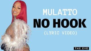Mulatto - No Hook (Lyric Video)