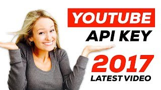 YouTube Api Key 2017: How to Create (GET) a Simple YouTube API Key (MOST UPDATED in SEP 2017)