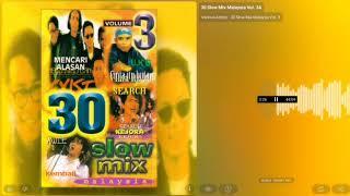 Download lagu 30 Slow Mix Malaysia Vol 3 Mencari Alasan Cinta Itu Buta Kejora MP3