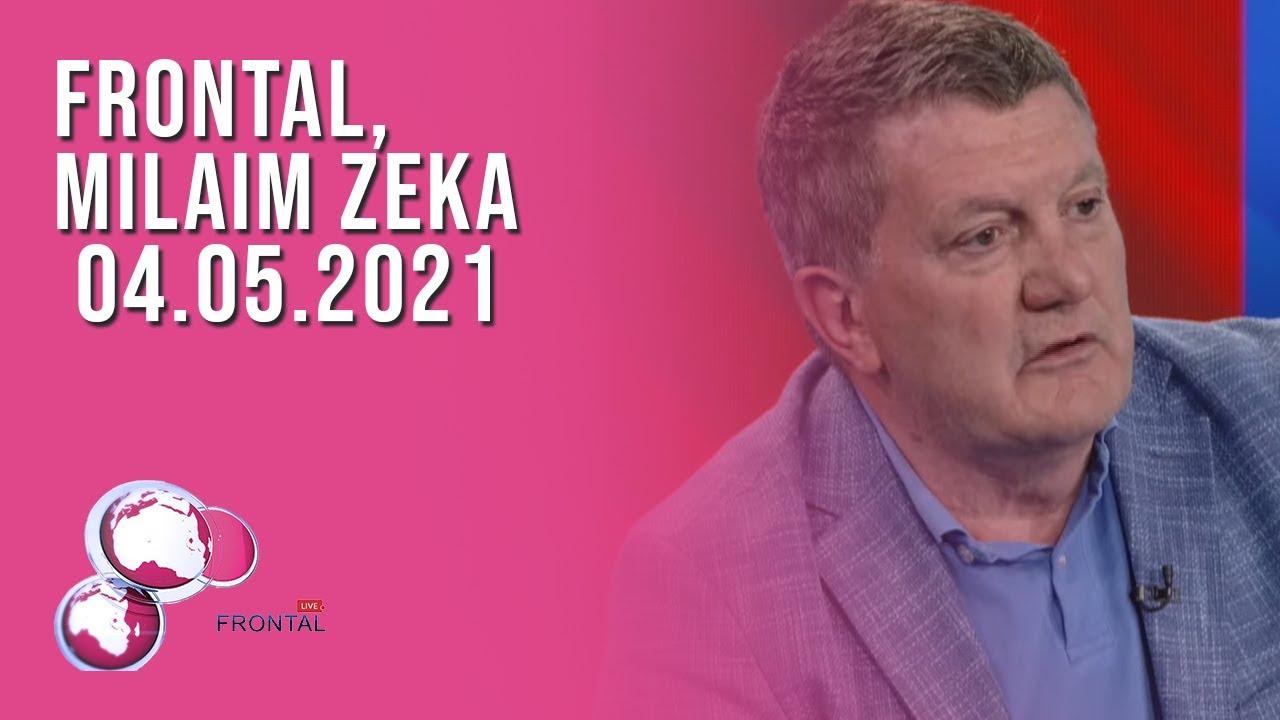 FRONTAL, Milaim Zeka - 04.05.2021