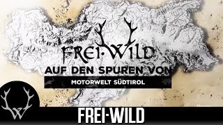 Frei.Wild auf den Spuren von... Motorwelt Südtirol  [Trailer]