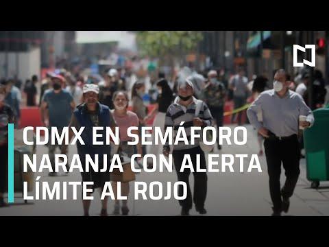 CDMX en semáforo naranja con alerta límite al rojo - En Punto