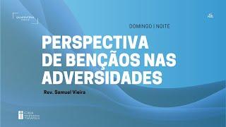Culto Noturno - 26/04/2020 - Pr. Samuel Vieira - parte 2