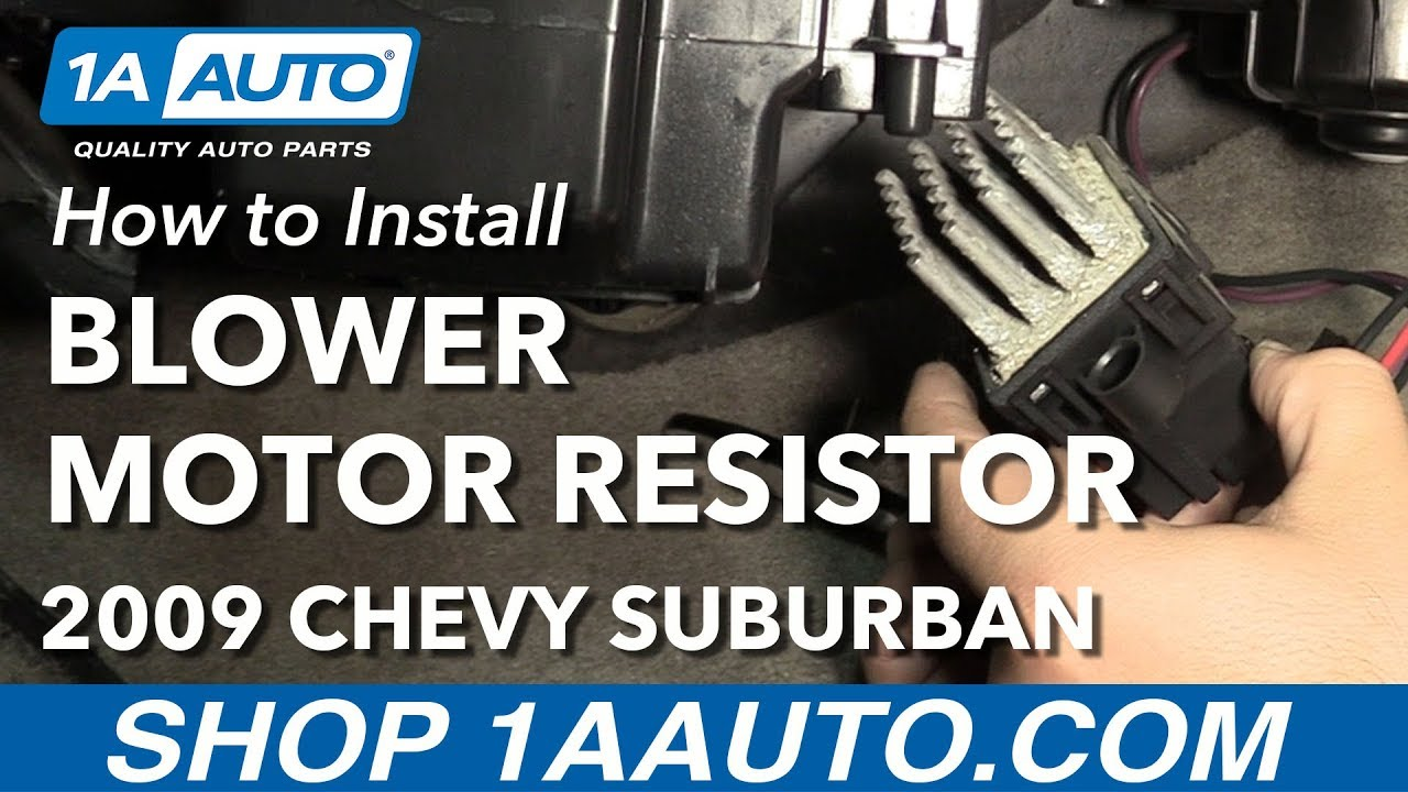 How To Install Blower Motor Resistor 2009 Chevy Suburban Youtube 2002 Tahoe Temperature Control Fuse Box Diagram