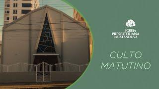 Culto Matutino (10/01/2021) | Igreja Presbiteriana de Catanduva