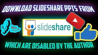 how to download slideshare ppts to pdf which are disabled by the author rrex