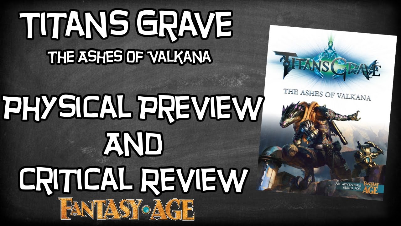 TitansGrave The Ashes Of Valkana Adventure, Physical Review, Wil Wheaton,  Chris Pramas, Fantasy Age
