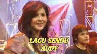 AUDY - LAGU SENDU (EXTRAVAGANZA TRANSTV)