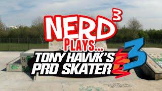Nerd³ Plays... Tony Hawk