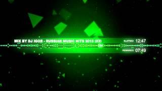 Mix by DJ Igor - Russian Music Hits 2015 (#3)